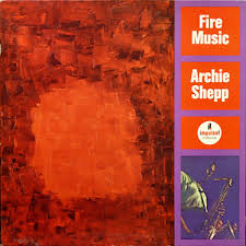 <b>Archie Shepp</b> - <b>Fire</b> Music (1965, Vinyl) | Discogs