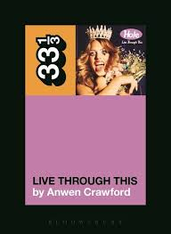 <b>Hole's Live Through</b> This (33 1/3) Anwen Crawford: Bloomsbury ...