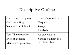 descriptive essay sample of an a paper   yankee stadium is a    descriptive outline one reason  the grass green as a frog no weeds prohibited also