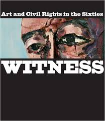 witness art and civil rights in the sixties panorama witness cover