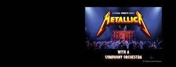 Tickets for <b>Metallica Show S&M Tribute</b> with a Symphony Orchestra ...