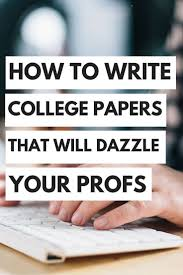 top ideas about essay tips college organization how to write college papers that will dazzle your professors