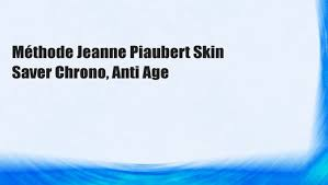 <b>Méthode Jeanne Piaubert Skin</b> Saver Chrono, Anti Age - video ...