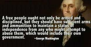 No, George Washington Doesn't Want You Armed Against the ... via Relatably.com