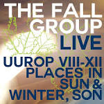 Live: Uurop VIII-XII/Places in Sun & Winter, Son album by The Fall