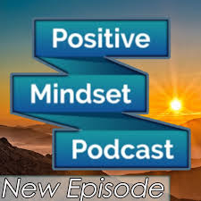 Positive Mindset Podcast