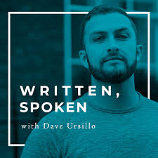 Written, Spoken with Dave Ursillo