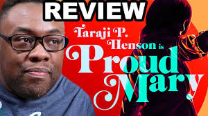 PROUD MARY - Movie Review and Sony Rant (Black Nerd ...