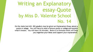 writing an explanatory essay quote by miss d valente school no writing an explanatory essay quote by miss d valente school no