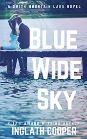 <b>Blue Wide Sky</b> (Smith Mountain Lake, book 1) by Inglath Cooper