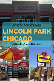 best ideas about costco locations shopping hacks join bulktraveler com as we take a trip to costco lincoln park chicago which