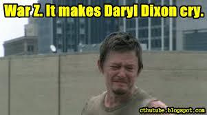 Cthutube: Cthutube Meme Of The Day: War Z makes Daryl Dixon cry via Relatably.com