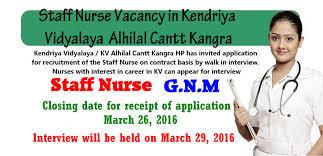 nurses job vacancy staff nurse vacancy in kendriya vidyalaya kendriya vidyalaya kv alhilal cantt kangra hp has invited application for recruitment of the staff nurse on contract basis by walk in interview