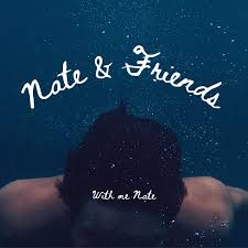 Nate & Friends