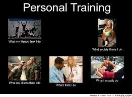 Personal Training... - Meme Generator What i do via Relatably.com