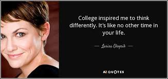 Larisa Oleynik quote: College inspired me to think differently ... via Relatably.com