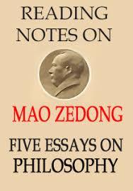 mao zedongs five essays on philosophy reading notes  the  mao zedongs five essays on philosophy reading notes