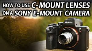 How To Use <b>C</b>-<b>mount Lenses</b> With Your Sony Camera - Tips and ...