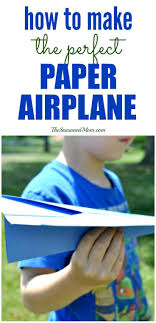best ideas about paper airplane game indoor every parent should know how to make the perfect paper airplaine it s fast and easy