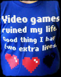 Video games ruined my life, but I have two extra lives