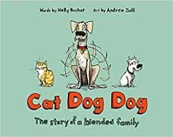 <b>Cat Dog</b> Dog: The Story of a Blended Family: Buchet, Nelly, Zuill ...