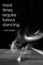 17 best ideas about alice walker future quotes dance your heart and get though the hard times dancerockit inspiration