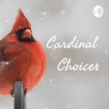 Cardinal Choices