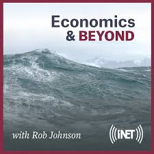 Economics & Beyond with Rob Johnson