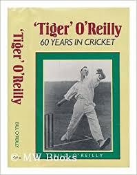 <b>Tiger</b>: <b>60</b> Years of Cricket: Bill O'Reilly, Jack Eagan ...