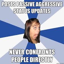posts passive aggressive status updates never confronts people ... via Relatably.com
