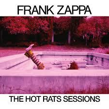 "FRANK ZAPPA'S LEGENDARY 1969 ALBUM ""<b>HOT</b> RATS ..."