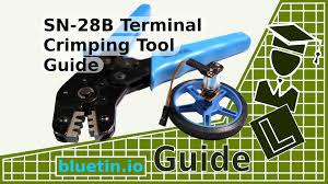 <b>SN</b>-<b>28B Terminal</b> Pin <b>Crimping Tool</b> Guide - bluetin.io