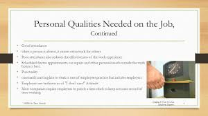 chapter what your employer expects chapter objectives what does  personal qualities needed on the job employers will expect employees to follow certain guidelines to be