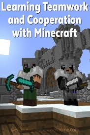 learning teamwork and cooperation minecraft learning cooperation and teamwork minecraft