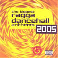 Ragga Dancehall Anthems 2005