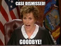 case dismissed! goodbye! Caption 3 goes here - Oblivious Judge ... via Relatably.com