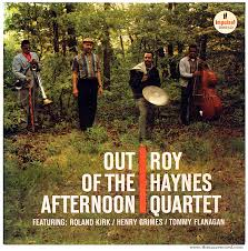"Snap Crackle: <b>Roy Haynes</b> Quartet - ""<b>Out</b> Of The Afternoon"""