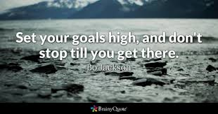 Bo Jackson - <b>Set your goals high</b>, and don't stop till you...