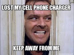 Meme Maker - LOST MY CELL PHONE CHARGER KEEP AWAY FROM ME Meme Maker! via Relatably.com