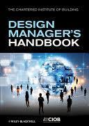 The <b>Design</b> Manager's Handbook - <b>John Eynon</b>, CIOB (The ...