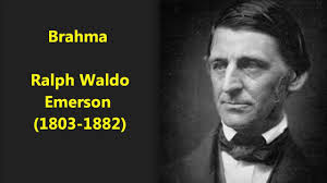 brahma poem published in ralph waldo emerson  brahma poem published in 1857 ralph waldo emerson 1803 1882 atlantic monthly poem