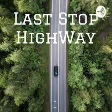 Last Stop HighWay