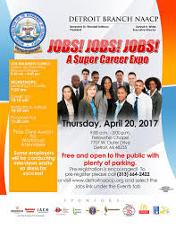 jobs jobs jobs a super career expo detroit branch naacp the detroit branch naacp will match opportunity potential when it hosts jobs jobs jobs a super career expo on thursday 20 2017 from 9 00