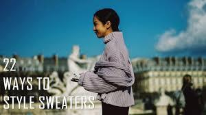 22 Ways To Style <b>Sweaters</b> | <b>Fall</b>/Winter <b>2018</b>-2019 - YouTube