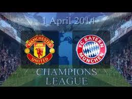 مشاهدة مباراة مانشستر يونايتد وبايرن ميونيخ اليوم 1-4-2014 بث مباشر دوري أبطال أوروبا