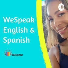 WeSpeak English and Spanish