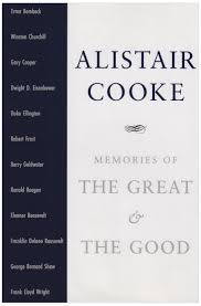 memories of the great and the good alistair cooke com books