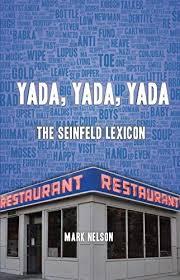 <b>Yada</b>, <b>Yada</b>, <b>Yada</b>: The Seinfeld Lexicon - Kindle edition by Mark ...