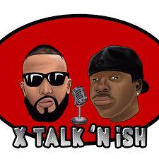 X talk'n Ish
