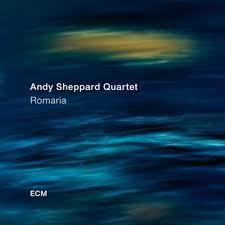 The <b>Andy Sheppard</b> Quartet <b>Romaria</b> 180g LP